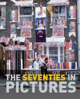 Seventies In Pictures: Book by James Lescott