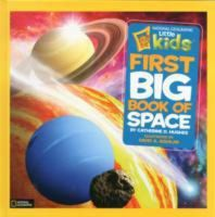 Little Kids - National Geographic Little Kids First Big Book of Space: Book by Catherine D. Hughes , David A. Aguilar