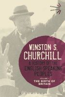 A History of the English-Speaking Peoples: The Birth of Britain: Volume I: Book by Sir Winston S. Churchill