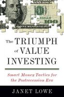 The Triumph of Value Investing: Smart Money Tactics for the Postrecession Era: Book by Janet Lowe