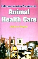 Field Cum Laboratory Procedures in Animal Health Care: Book by Pampori, Zahoor A.