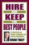 HIRE & KEEP THE BEST PEOPLE : Book by BRIAN TRACY