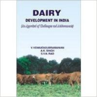 Dairy Development in India: An Appraisal of Challenges and Achievements: Book by  V. Venkatasubramanian, A.K. Singh , S.V.N. Rao
