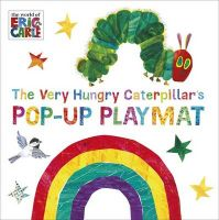 The Very Hungry Caterpillar's Pop-Up Playmat: Book by Eric Carle