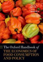 The Oxford Handbook of the Economics of Food Consumption and Policy: Book by Jayson L. Lusk , Jutta Roosen , Jason Shogren