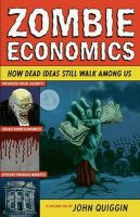 Zombie Economics: How Dead Ideas Still Walk Among Us:Book by Author-John Quiggin