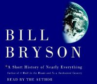 CD: a Short History of Nearly Every: Book by Bill Bryson