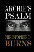 Archie's Psalm: Book by Christopher D Burns