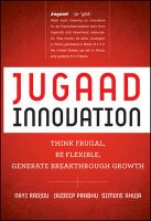 Jugaad Innovation: Think Frugal, Be Flexible, Generate Breakthrough Growth: Book by Navi Radjou