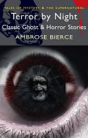 Terror by Night: Classic Ghost and Horror Stories: Book by Ambrose Bierce , David Stuart Davies , David Stuart Davies , David Stuart Davies