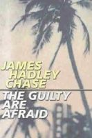 The Guilty are Afraid: Book by James Hadley Chase