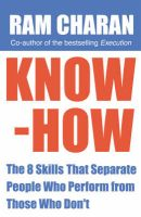 Know-how: The 8 Skills That Separate People Who Perform from Those Who Don't:Book by Author-Ram Charan