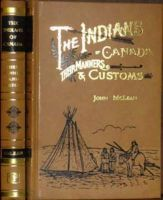 Indians of Canada: their Manners and Customs: Book by John Mclean