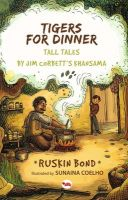 Tigers for Dinner: Book by Ruskin Bond