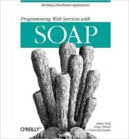 Programming Web Services with Soap: Book by James Snell