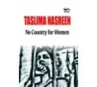 No Country For Women: Book by Taslima Nasreen