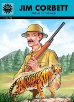 Jim Corbett -Friend of the Wild (838): Book by Anant Pai