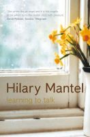 Learning To Talk: Book by Hilary Mantel