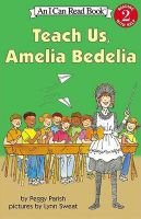 Icr Teach Us Amelia Bedelia: Book by Peggy Parish
