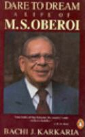 Dare to Dream: The Life of M.S.Oberoi: Book by Bachi J. Karkaria