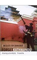 Forget Kathmandu: Book by Manjushree Thapa