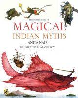 The Puffin Book of Magical Indian Myths: Book by Anita Nair , Atanu Roy