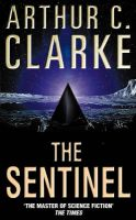 The Sentinel: Book by Arthur C. Clarke