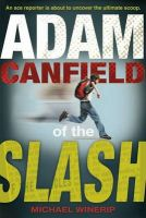Adam Canfield of the Slash: Book by Michael Winerip