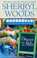 Flowers on Main: Book by Sherryl Woods