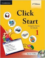 Click Start Level 1 Student's Book With CD-ROM: Computer Science for Schools: Book by Ayesha Soldier