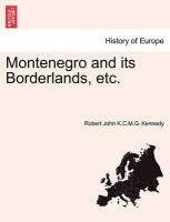 Montenegro and Its Borderlands, Etc.: Book by Robert John K C M G Kennedy