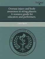 Overuse Injury and Body Awareness in String Players: A Resource Guide for Educators and Performers.: Book by Laura Speck