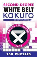 Second-degree White Belt Kakuro: Book by Conceptis Puzzles