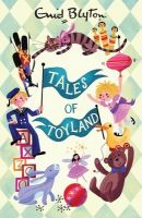 Tales Of Toyland: Book by Enid Blyton