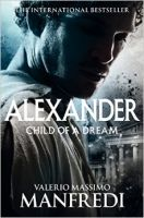 Alexander - Child of a Dream : Book by Valerio Massimo Manfredi