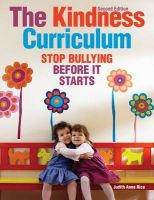 The Kindness Curriculum: Stop Bullying Before It Starts: Book by Judith Anne Rice