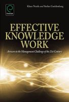 Effective Knowledge Work: Answers to the Management Challenge of the 21st Century: Book by Klaus North