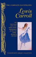The Complete Illustrated Lewis Carroll: Book by Lewis Carroll