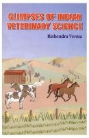 Glimpses of Indian Veterinary Science: Book by Verma, Rishendra