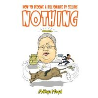 How to Become a Billionaire by Selling Nothing: Book by Aditya Magal