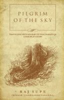 Pilgrim Of The Sky:Book by Author-Raj Supe