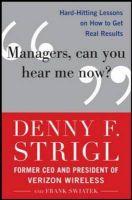 Managers, Can U Hear Me Now?: Book by Denny Strigl , Frank Swiatek
