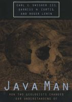 Java Man: How Two Geologists Changed Our Understanding of Human Evolution: Book by Carl Swisher