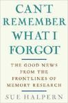 Can'T Remember What I Forgot: Book by Sue Halpen