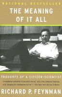 The Meaning of it All: Thoughts of a Citizen-Scientist: Book by Richard P. Feynman