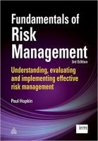 Fundamentals of Risk Management: Understanding, Evaluating and Implementing Effective Risk Management: Book by Paul Hopkin