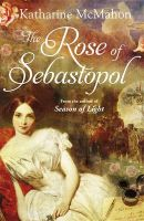 The Rose of Sebastopol:Book by Author-Katharine McMahon , Sarah Perkins