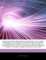 Articles on Television Series Produced in Montreal, Including: Undressed, Chez H L Ne, Student Bodies (TV Series), Showdown (TV Series), 18 to Life, a Kin to Win, a Show from Two Cities, at Home with John Newmark, Flipside (TV Series): Book by Hephaestus Books