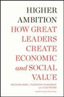 Higher Ambition: How Great Leaders Create Economic and Social Value: Book by Michael Beer,Flemming Norrgren,Russell A. Eisenstat