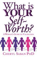 What is Your Self-worth?: A Woman's Guide to Validation: Book by Cheryl Saban